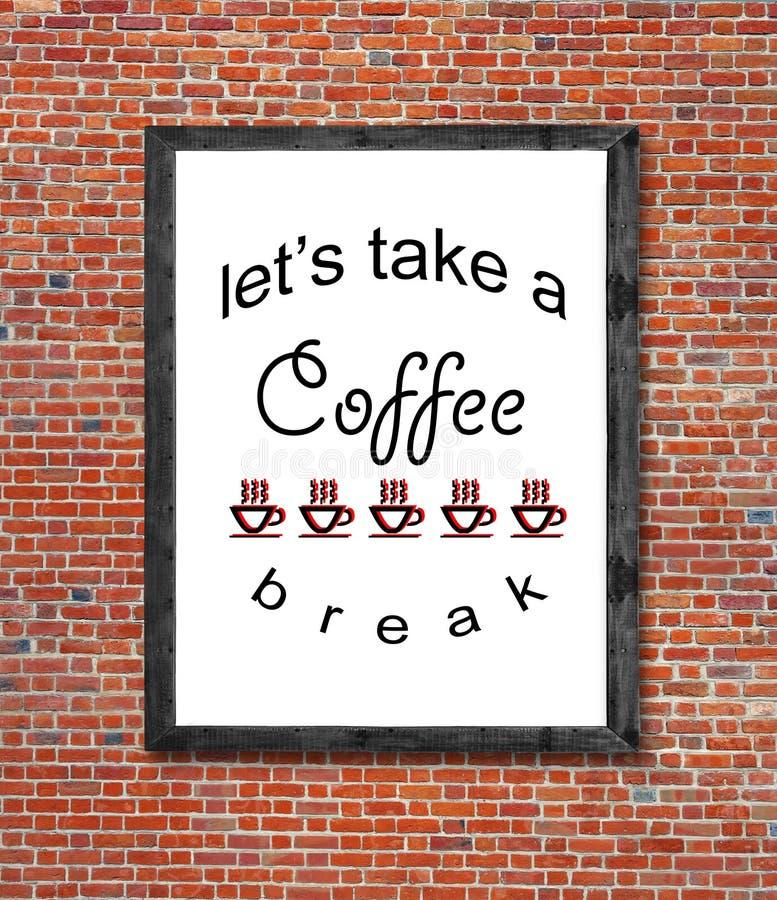 Laissez le ` s prendre une pause-café écrite dans le cadre de tableau photographie stock