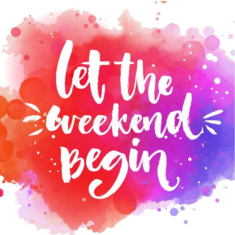 Laissez le week-end commencer Amusement indiquant au sujet de la fin de semaine, citation de motivation de bureau Lettrage fait s illustration libre de droits