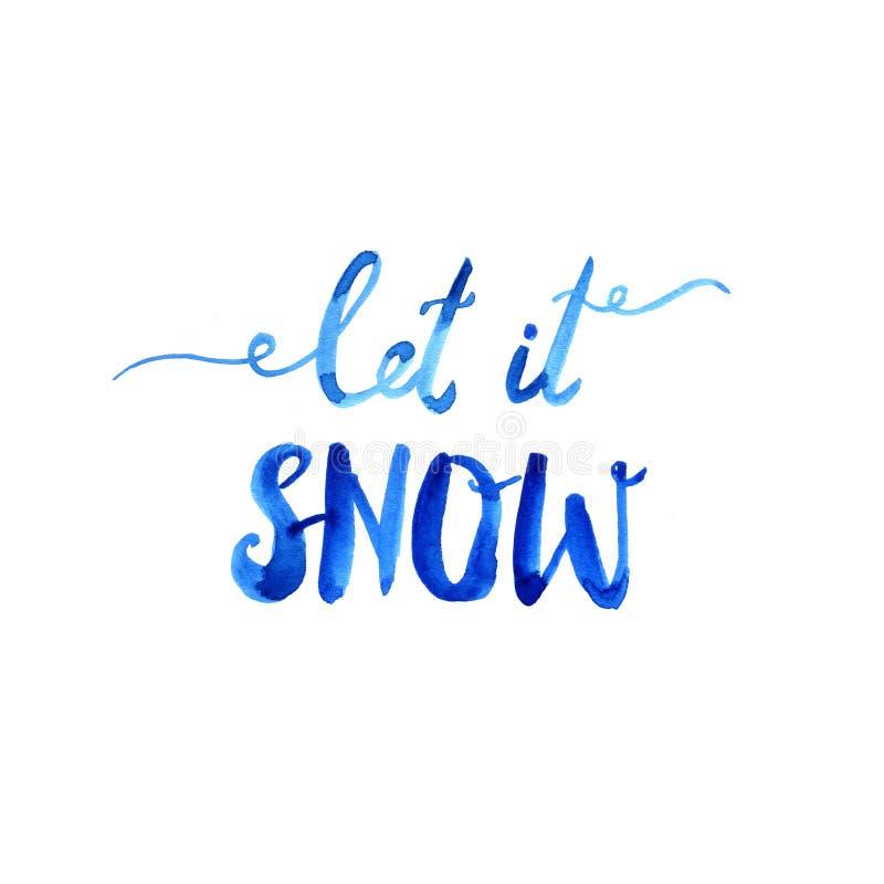 Laissez lui neiger Lettrage bleu tiré par la main de brosse Illustration d'aquarelle illustration de vecteur