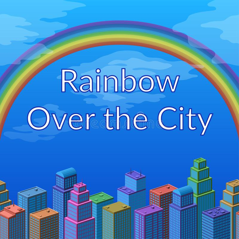 Landscape, Rainbow and City. Urban Landscape, Background with Megapolis City, Cartoon 3d Isometric Buildings and Big Bright Colorful Rainbow in Blue Sky. Eps10 stock illustration