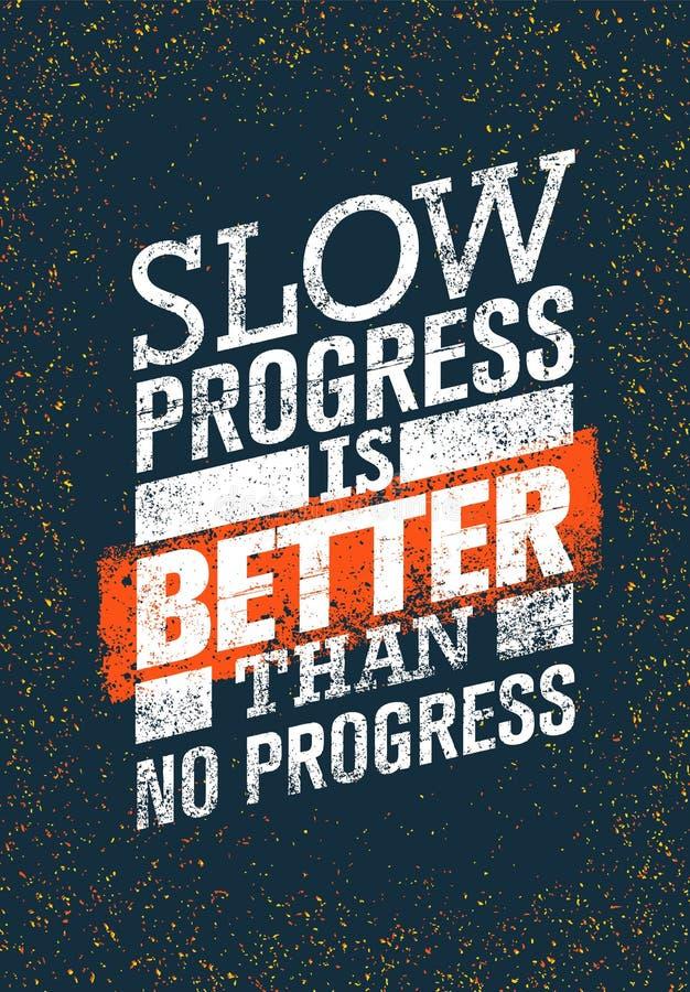 Langsamer Fortschritt ist besser als kein Fortschritt Turnhallen-Trainings-Motivations-Zitat Kreatives Vektor-Typografie-Schmutz- vektor abbildung