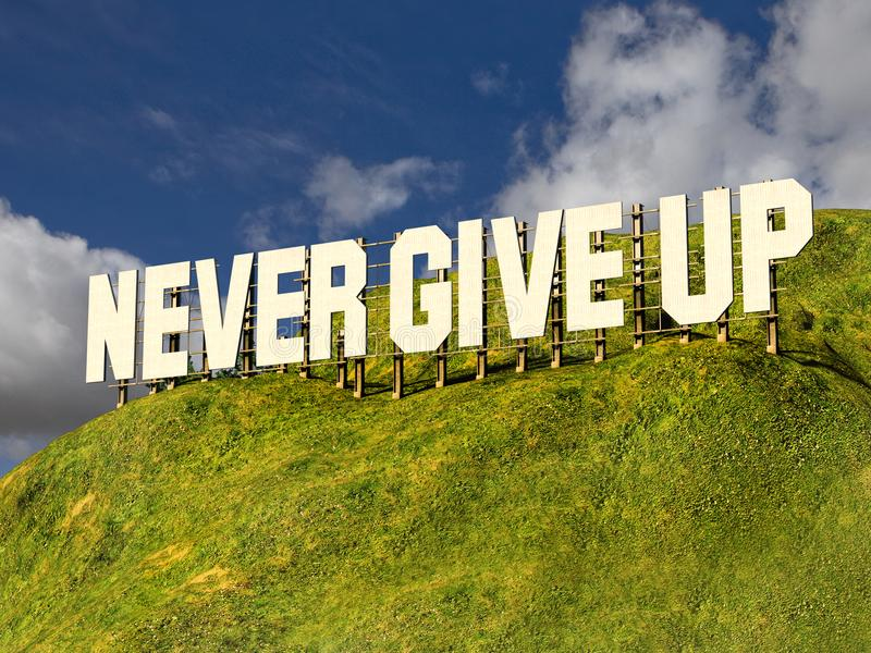 Large sign with phrase NEVER GIVE UP royalty free illustration
