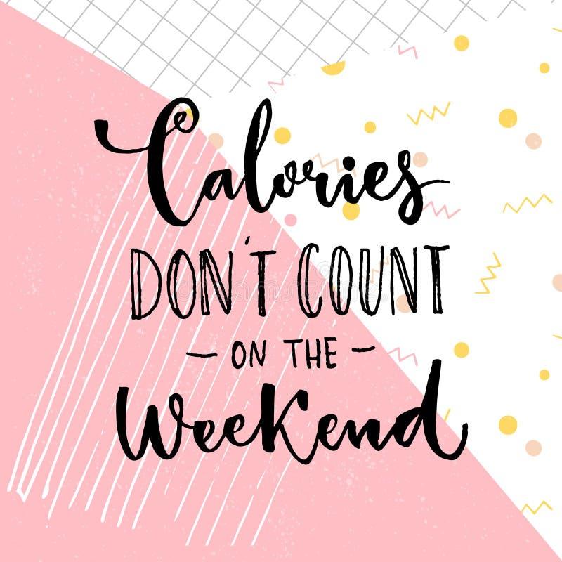 Las calorías ponen cuenta del ` t en el fin de semana Refrán divertido sobre dieta y los postres ilustración del vector