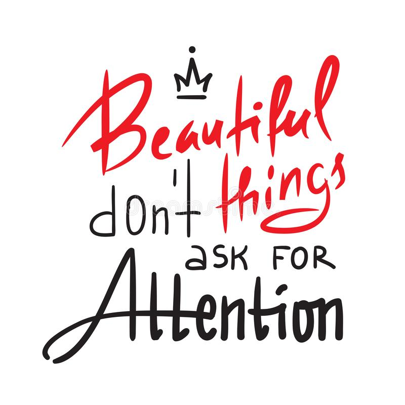 Las cosas hermosas ponen el ` t piden la atención - inspire y cita de motivación Letras hermosas dibujadas mano Impresión para in libre illustration
