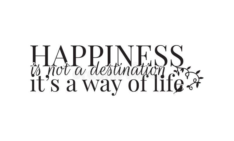 Las etiquetas de la pared, felicidad no son un destino que es una manera de vida, redactando diseño, Art Design ilustración del vector