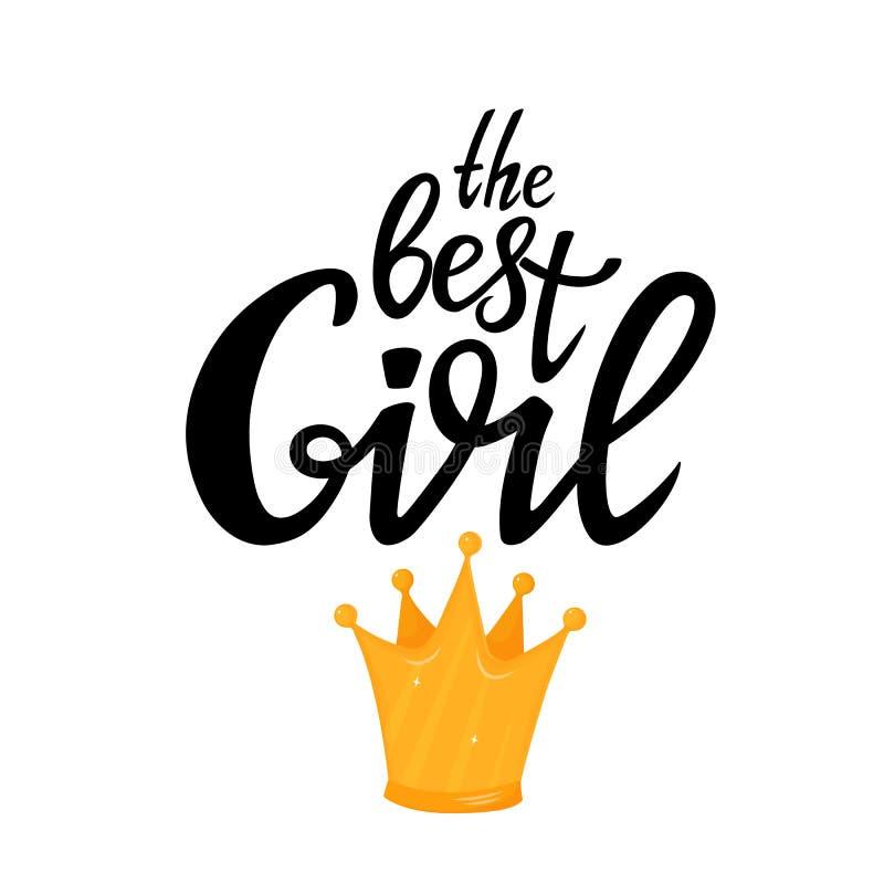 Las letras exhaustas de la mejor mano de la muchacha con la corona de oro Puede ser utilizado como diseño de la camiseta, tarjeta ilustración del vector