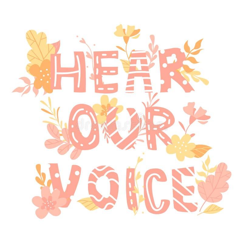 Las letras a mano, frase oyen nuestra voz, feminismo, flores y plantas, ejemplo colorido libre illustration