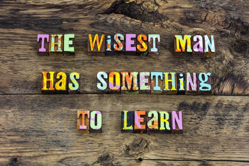 Las palabras del hombre sabio aprenden piden tipografía de la ayuda imagen de archivo libre de regalías