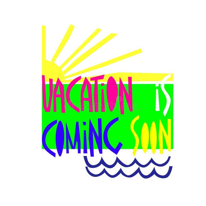 Las vacaciones están viniendo pronto fondo lema colorido Mano-indicado con letras, sol, olas oceánicas stock de ilustración