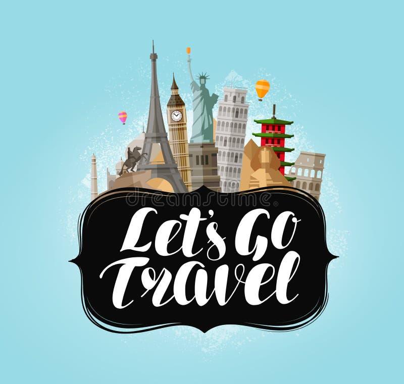 Lasci il ` s andare viaggio, insegna Punti di riferimento famosi del mondo Illustrazione di vettore dell'iscrizione royalty illustrazione gratis