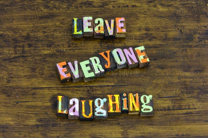 Lasci ognuno che ride per ridere l'amore felice di risata godono della vita immagini stock