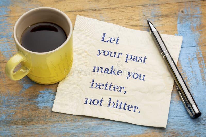 Lassen Sie Ihre Vergangenheit Sie besser machen lizenzfreies stockbild