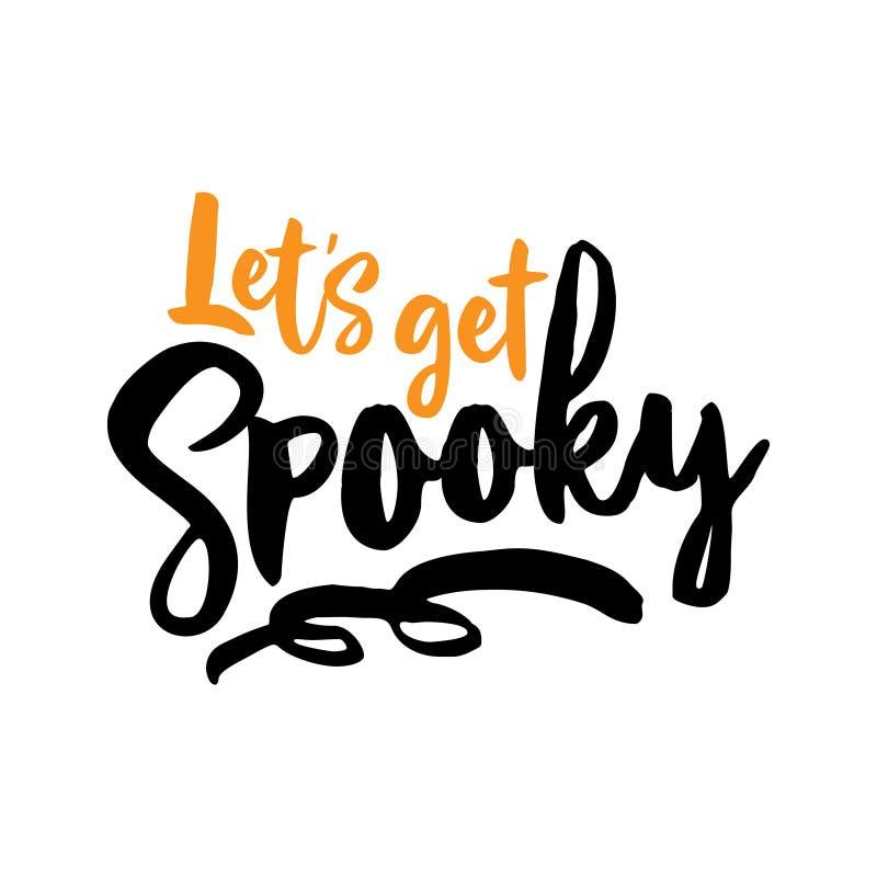 Lassen Sie uns gespenstisch erhalten - Halloween-Überlagerungen, Aufkleber beschriftend entwerfen lizenzfreie abbildung