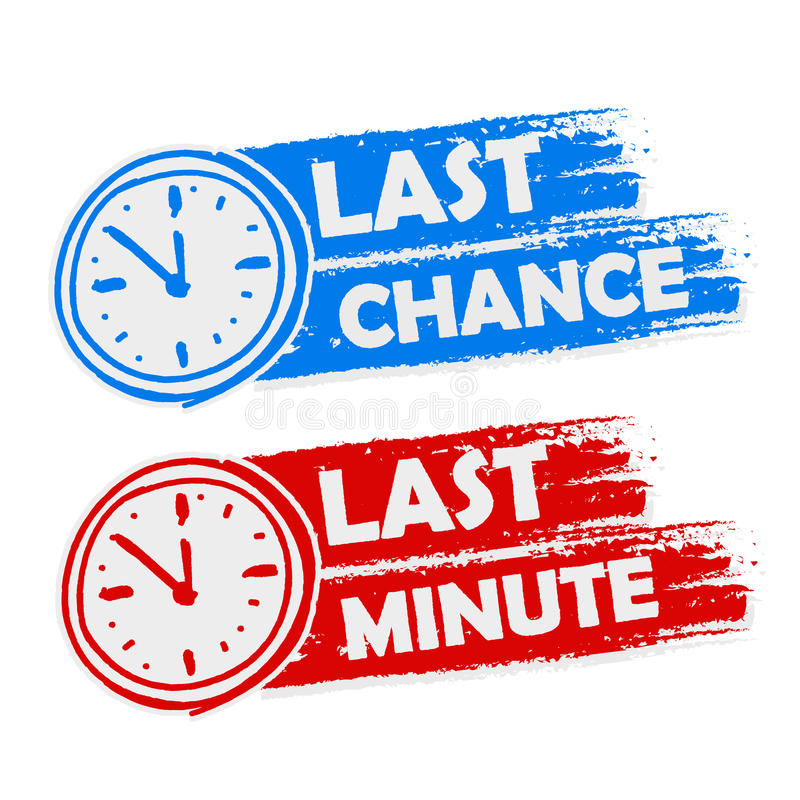 Last chance and last minute with clock signs, blue and red drawn vector illustration
