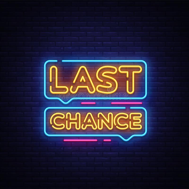 Last Chance Neon Text Vector. Last Chance neon sign, design template, modern trend design, night neon signboard, night. Bright advertising, light banner, light vector illustration