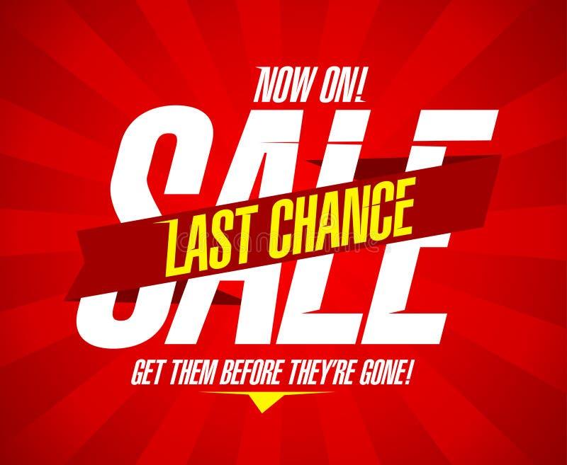Last chance sale. Now on, last chance sale design template