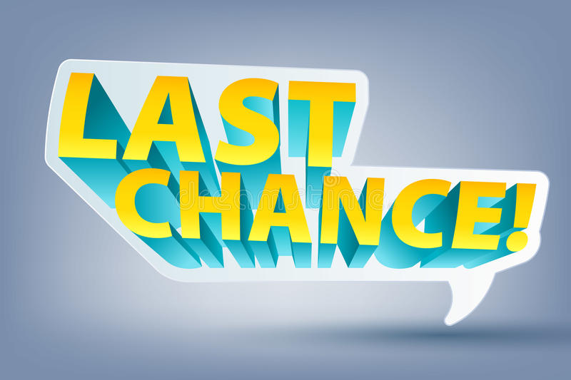 Last chance speech bubble sticker label. stock illustration