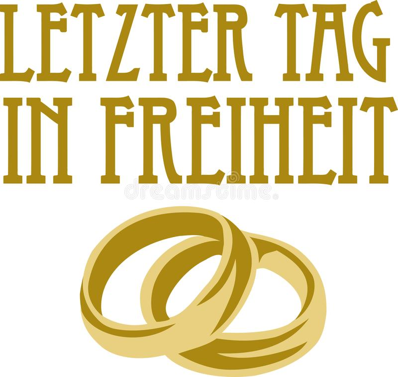 Last day in freedom with golden wedding rings german royalty free illustration