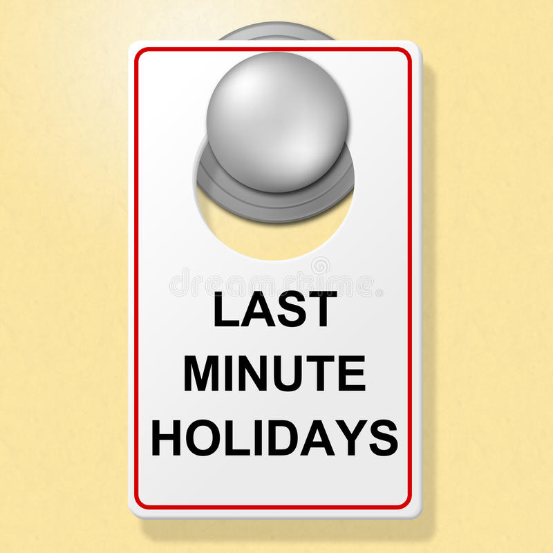 Last Minute Holidays Shows Place To Stay And Hotel. Last Minute Holidays Meaning Place To Stay And Time Off stock illustration