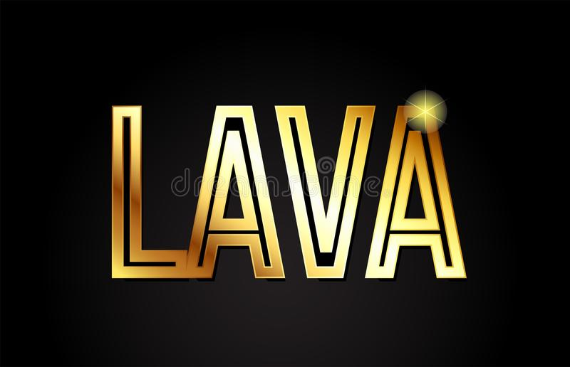 Lava word text typography gold golden design logo icon. Lava word typography design in gold or golden color suitable for logo, banner or text design royalty free illustration