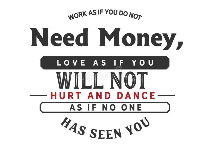 Lavoro come se non abbiate bisogno dei soldi illustrazione vettoriale