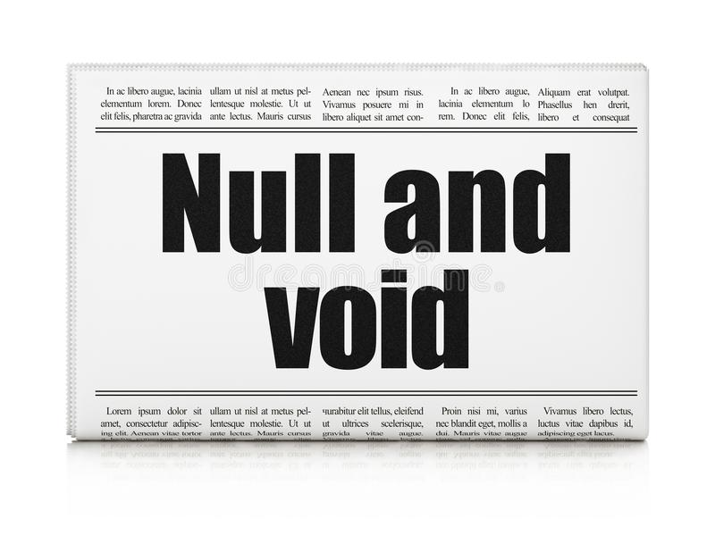 Law concept: newspaper headline Null And Void. On White background, 3D rendering royalty free illustration
