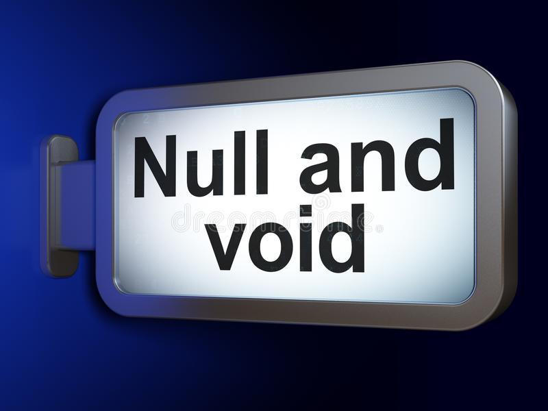 Law concept: Null And Void on billboard background. Law concept: Null And Void on advertising billboard background, 3D rendering stock illustration
