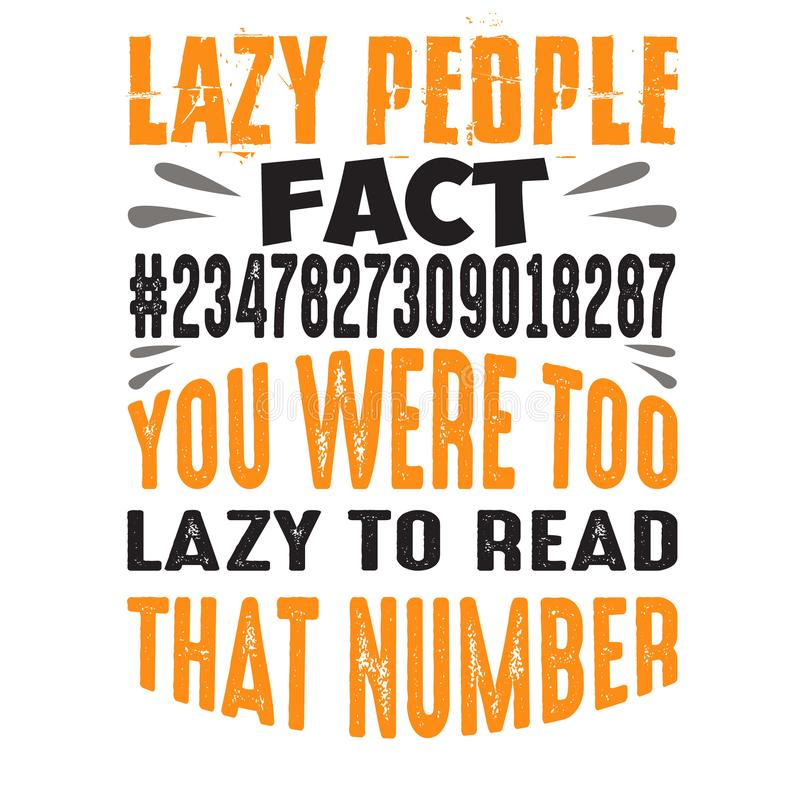 Lazy People fact. Funny quote good for print royalty free illustration