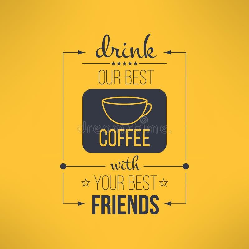 Le café de vecteur avec des amis citent typographique illustration stock