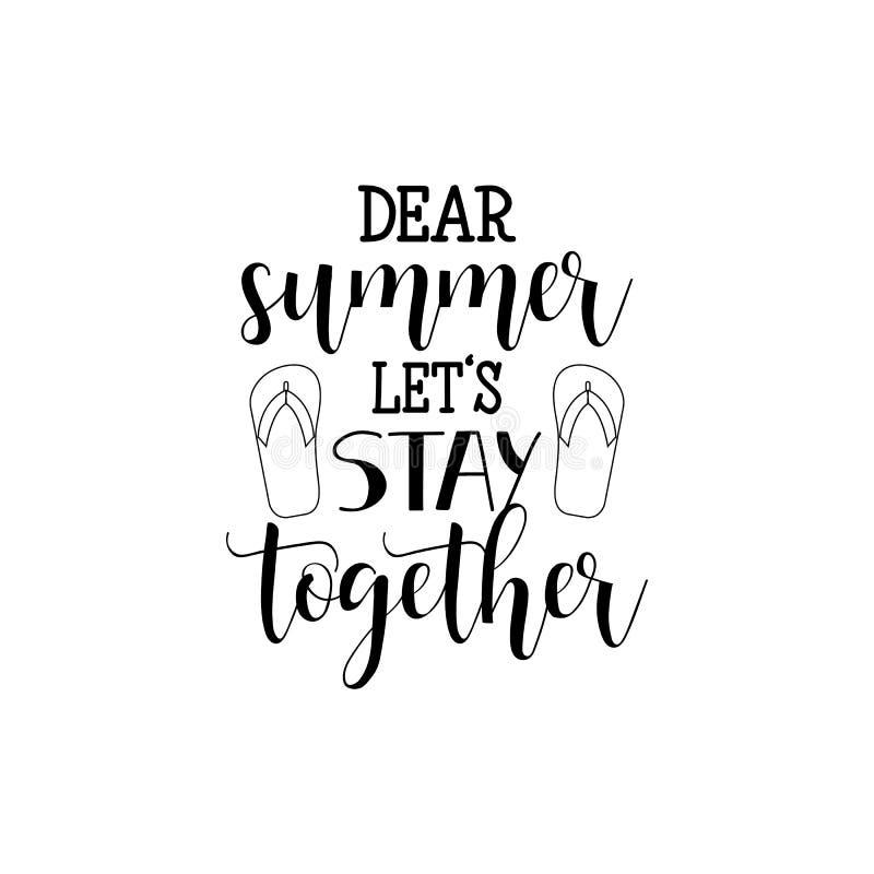 Le cher été, a laissé le ` s rester ensemble Lettrage tiré par la main Calligraphie moderne Illustration d'encre illustration de vecteur