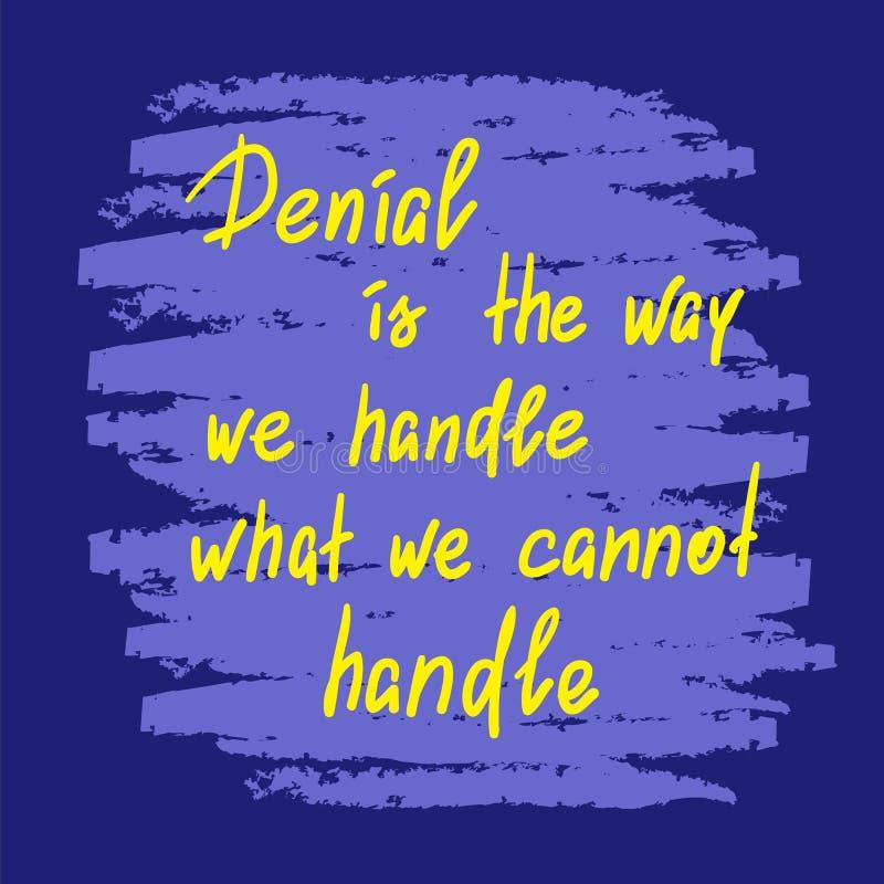 Le démenti est la manière que nous manipulons ce que nous ne pouvons pas manipuler illustration libre de droits