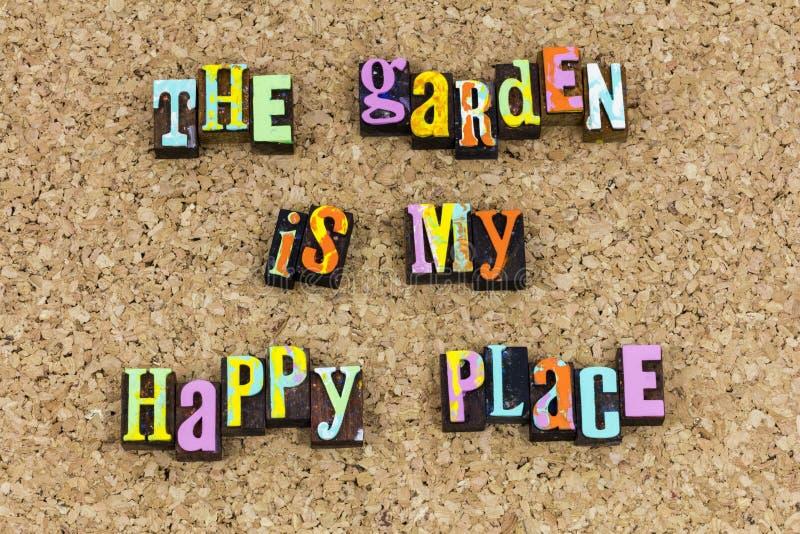 Le jardin est mon endroit heureux aujourd'hui image stock