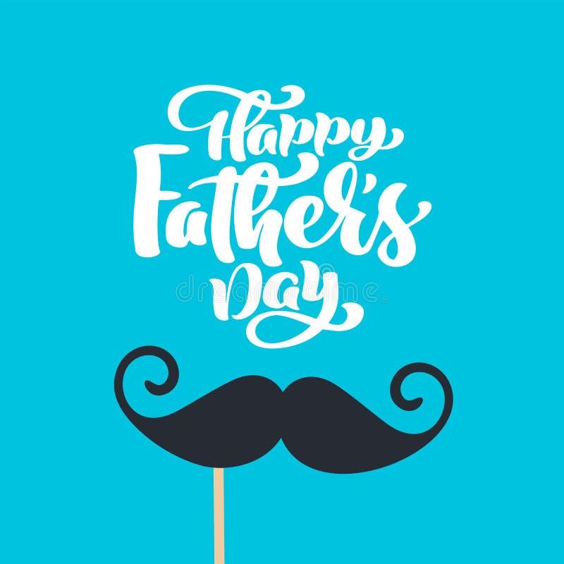 Le jour de pères heureux a isolé le vecteur marquant avec des lettres le texte calligraphique avec la moustache Salutation tirée  illustration libre de droits