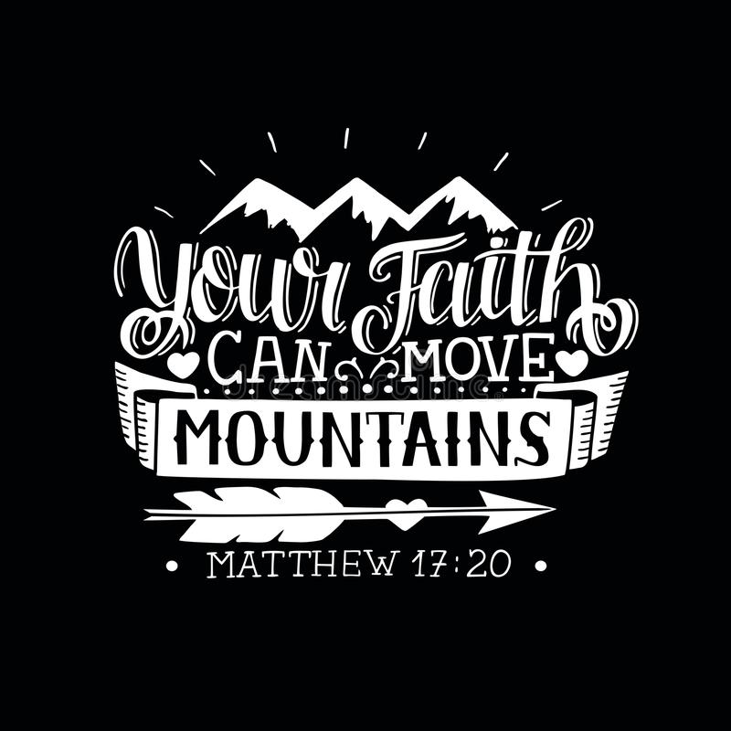 Le lettrage de main avec le vers de bible votre foi peut déplacer des montagnes sur le fond noir illustration de vecteur