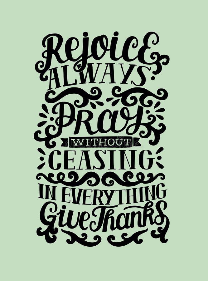 Le lettrage de main se réjouissent toujours Priez sans cessation Dans tout donnez les mercis illustration stock