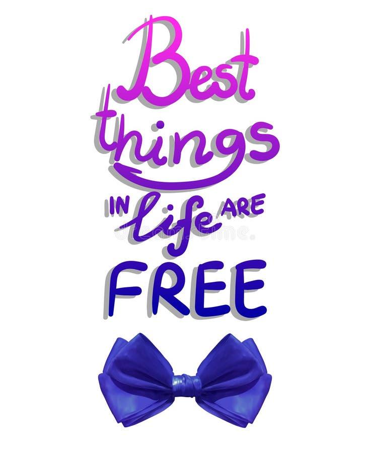 Le migliori cose nella vita sono libere, iscrizione di VETTORE con l'arco blu realistico illustrazione di stock
