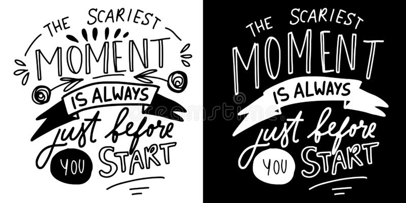 Le moment le plus effrayant est toujours avant que vous commenciez Lettrage de main pour votre conception illustration stock