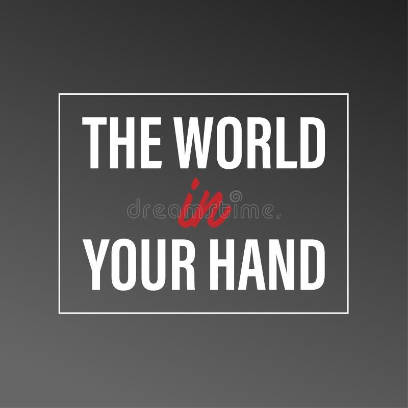 Le monde dans votre main Citation inspirée et de motivation illustration de vecteur