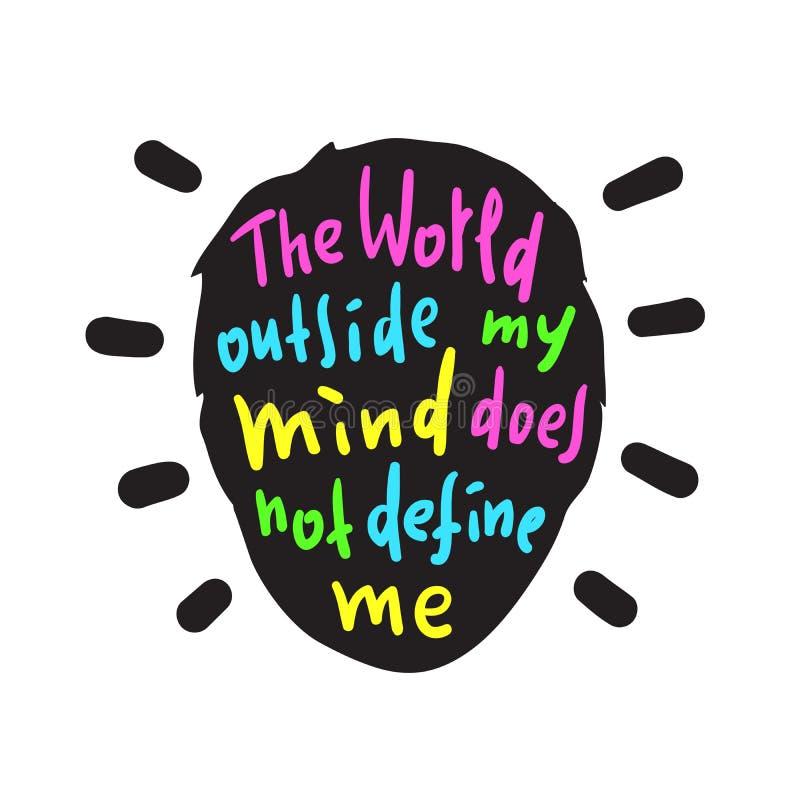 Le monde extérieur mon esprit ne définit pas moi - pour inspirer et la citation de motivation illustration de vecteur