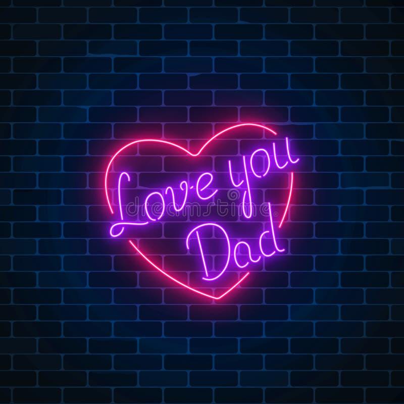 Le néon heureux de jour de pères rougeoyant de fête se connectent un fond foncé de mur de briques Aimez-vous papa dans la forme d illustration de vecteur