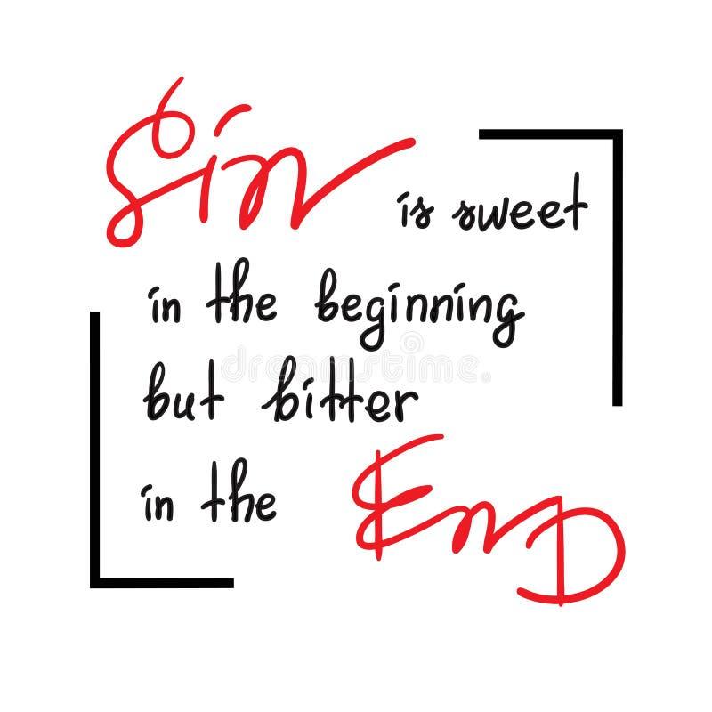 Le péché est doux au début mais amer dans le lettrage de motivation de citation de fin, affiche religieuse illustration libre de droits