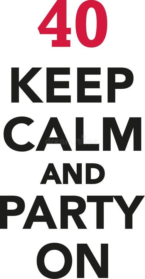 le quarantième anniversaire - gardez le calme et faites la fête dessus illustration libre de droits