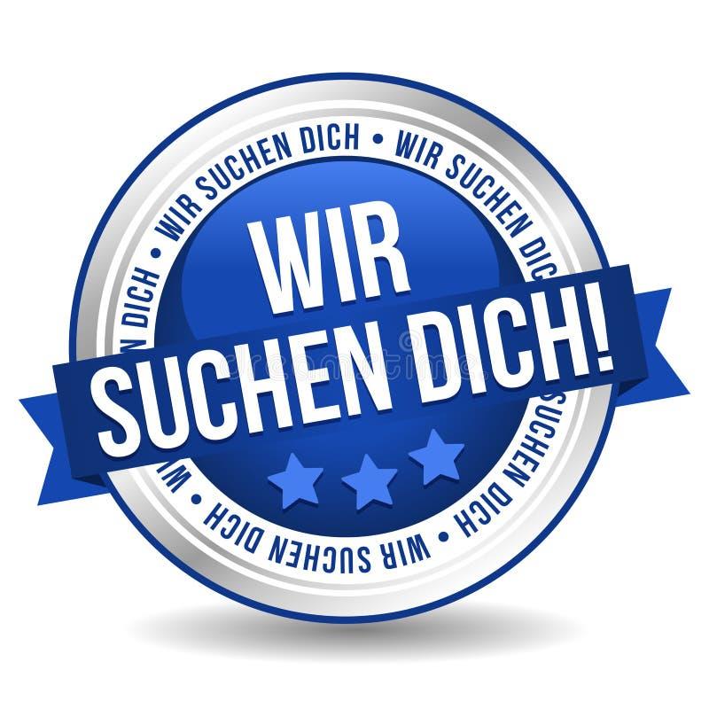 Le queremos botón de la insignia - Alemán-traducción: ¡Wir suchen el dich! libre illustration