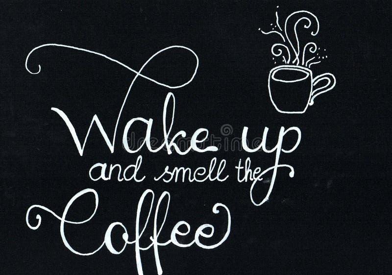 Le ` réveillent et sentent le lettrage de main de ` de café indiquant dans le blanc, écriture de craie sur un papier noir illustration de vecteur