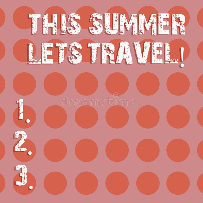 Le signe des textes montrant cet été laisse le voyage Invitation conceptuelle de photo de se déclencher la saison ensoleillée de  illustration stock