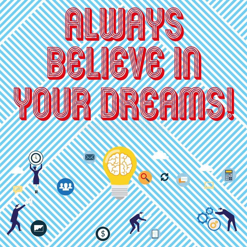 Le signe des textes montrant croient toujours en vos rêves Foi conceptuelle de confiance de photo croyant en vous-même illustration stock