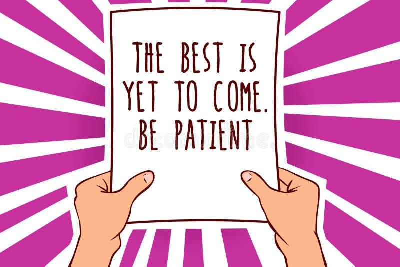 Le signe des textes montrant le meilleur est de venir encore Soyez patient La photo conceptuelle ne perdent pas la lumière d'espo illustration de vecteur