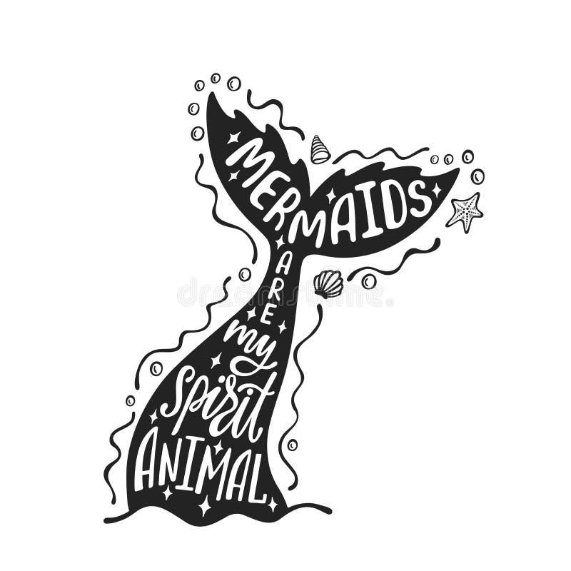 Le sirene sono il mio animale di spirito Citazione disegnata a mano di ispirazione circa estate con la coda del ` s della sirena  illustrazione di stock