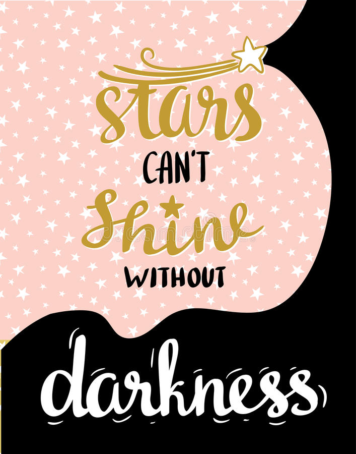 Le stelle non possono splendere senza oscurità Manifesto disegnato a mano di tipografia di vettore Progettazione calligrafica ind illustrazione vettoriale