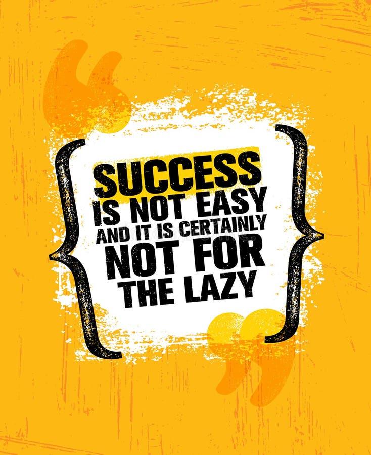 Le succès n'est pas facile et certainement pas pour le paresseux Calibre créatif de inspiration d'affiche de citation de motivati illustration libre de droits